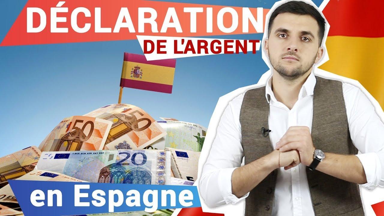 Déclaration de l'argent en Espagne