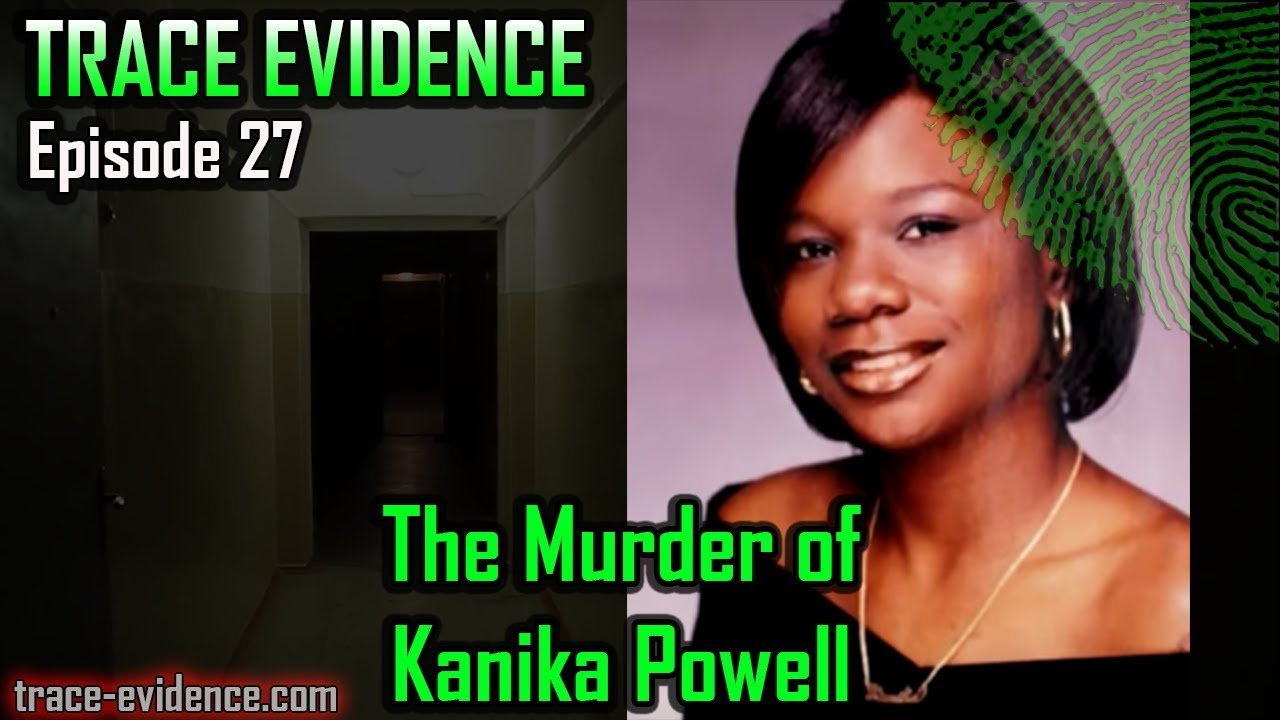 Trace Evidence - 027 - The Murder of Kanika Powell