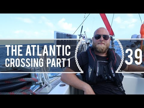 Sailing Around The World - Crossing The Atlantic Part 1 - Living With The Tide - Ep 39