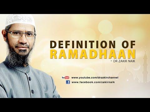 DEFINITION OF RAMADHAAN | DR ZAKIR NAIK