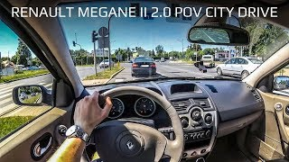Renault Megane II 2.0 POV city drive