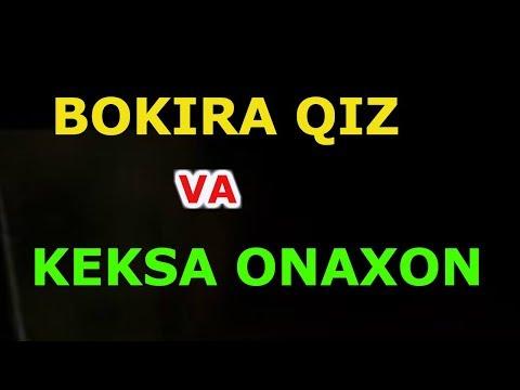 BOKIRA QIZ VA KEKSA ONAHON...