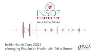 Inside Health Care #004 Managing Population Health with Tricia Barrett