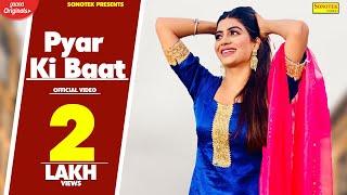 Pyar Ki Baat | Masoom Sharma | Sonika Singh | AP Rana | New Haryanvi Song 2018 | Haryanvi Songs 2018