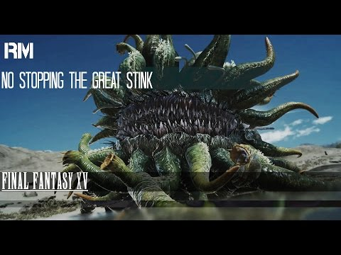 FINAL FANTASY XV - no stopping the great stink