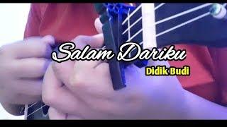 Download Salam Dariku - Didik Budi Cover Ukulele   Fakhru Aulia