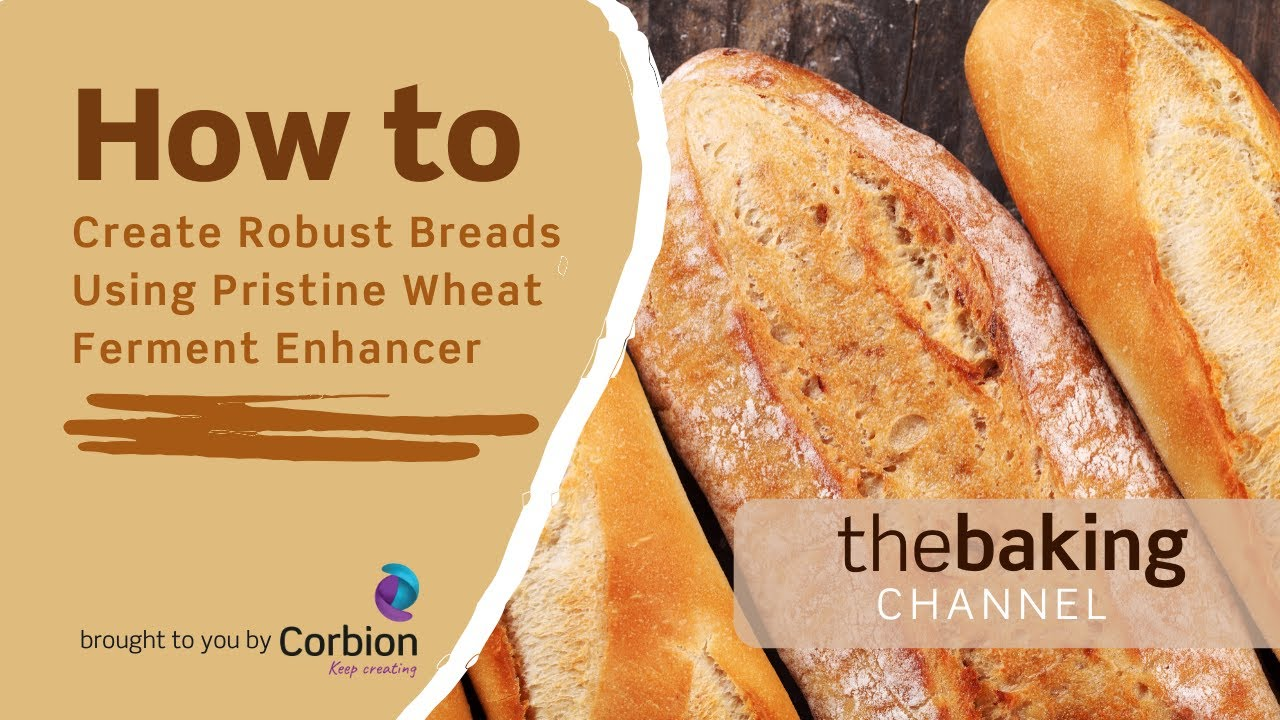 How to Create Robust Breads Using Pristine Wheat Ferment Enhancer
