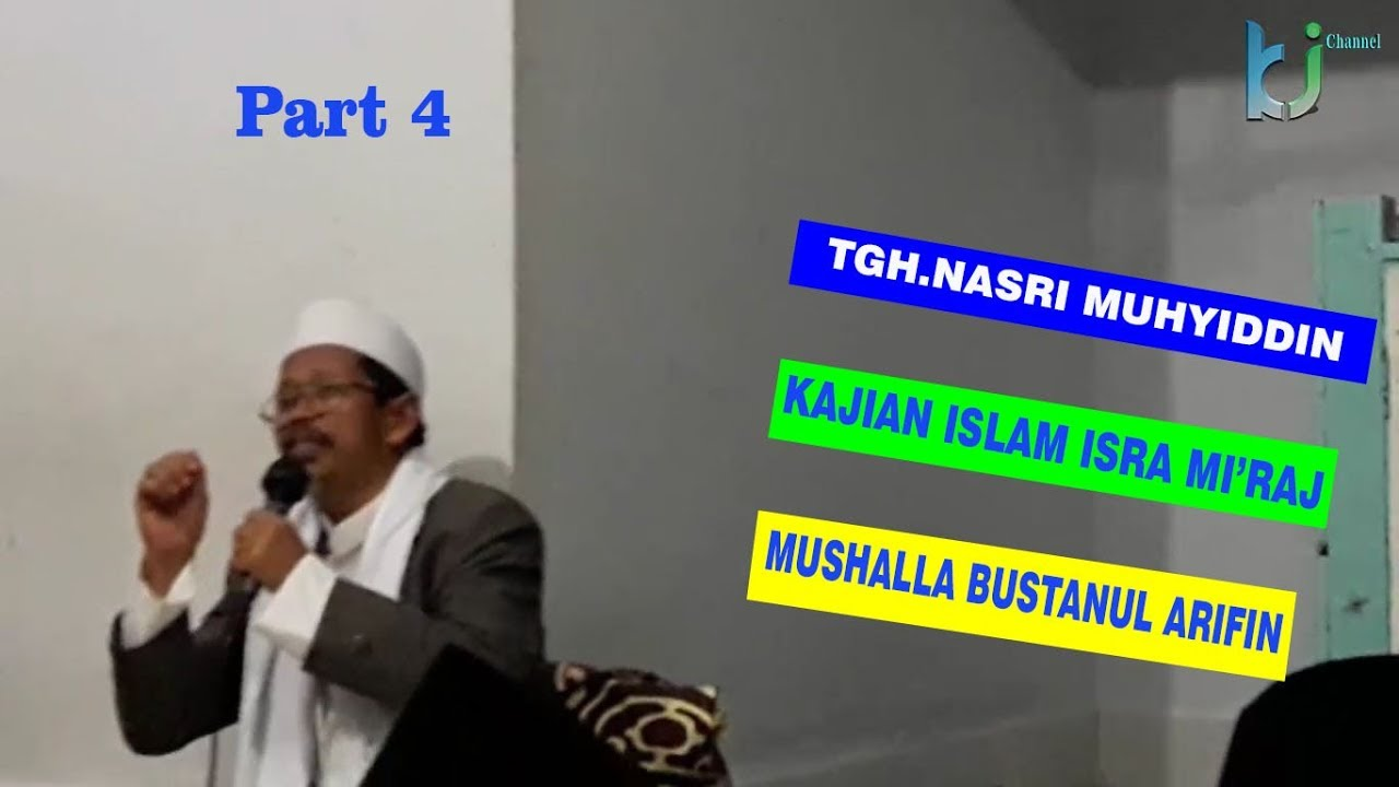 KAJIAN ISLAM PERJALANAN Isra Mi'raj NABI MUHAMMAD SAW part 4