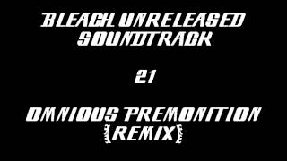 Download Bleach Unreleased Soundtrack - Omnious Premonition (Remix) MP3 song and Music Video