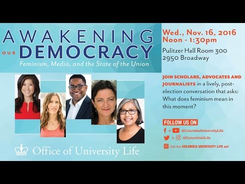 """Awakening Our Democracy """"Feminism, Media and the State of the Union"""""""