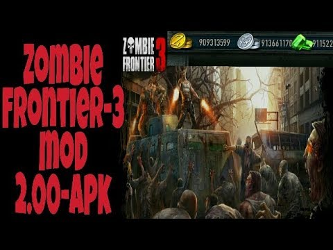 Zombie Frontier 3 Mod Apk 2 0 0 Version 2018 Gameplay Proof Youtube