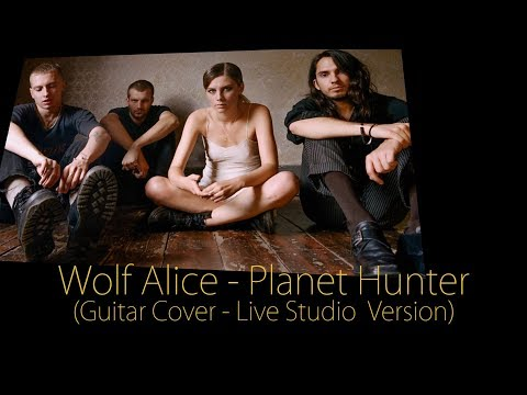 Wolf Alice  Planet Hunter Guitar Cover