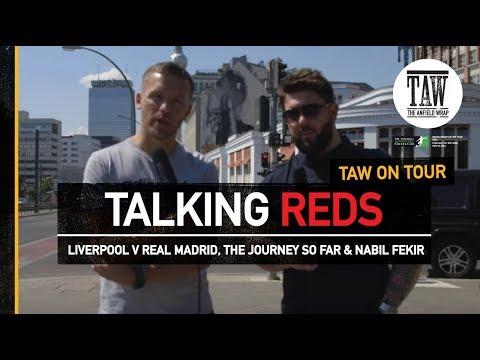 Liverpool v Real Madrid, Kiev: The Journey So Far and Nabil Fekir | TALKING REDS