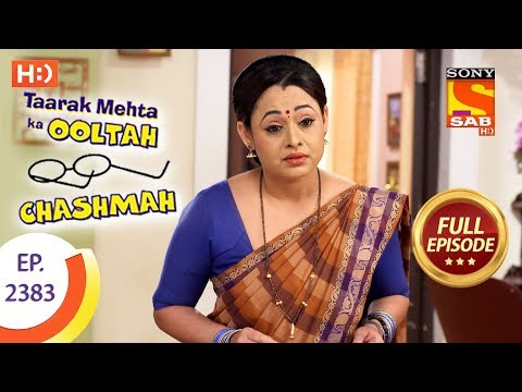 Taarak Mehta Ka Ooltah Chashmah – Ep 2383 – Full Episode – 17th January, 2018