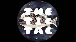 The Tic Tac - Hope You Sleep Well(i just hope)