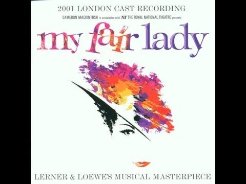 My Fair Lady: Wouldn't it be Loverly? (2001 London Revival)