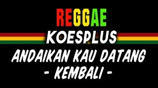 Download Lagu Reggae Ska Andaikan kau datang | SEMBARANIA mp3