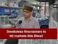 Eco friendly prototype smoke-free firecrackers developed to hit the market this diwali - ANI News