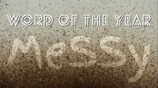 January 3, 2021-Word of the Year: Messy