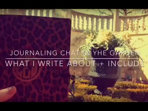 What I Write About + Include: Journaling Chat in the Garden