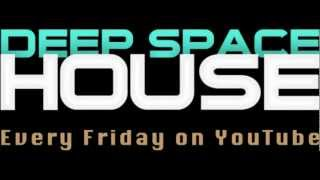 Deep Space House Show 009 | Deep House Mix | Deep Tech House | 2012