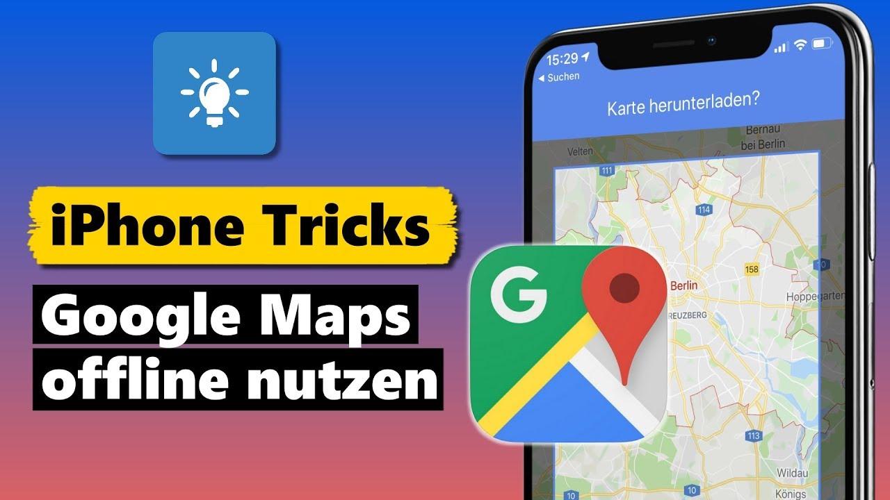 Google Maps offline Karten nutzen am iPhone - so geht's! on