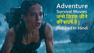 Top 10 Adventure Survival Movies Dubbed In Hindi All Time Hit