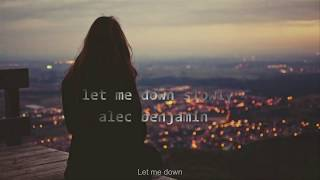 Download lagu Let me down slowly Alec Benjamin