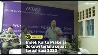 Indef : Kartu Prakerja Jokowi terlalu cepat terealisasi 2020