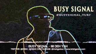 Busy Signal - Mi Deh Yah - April 2013