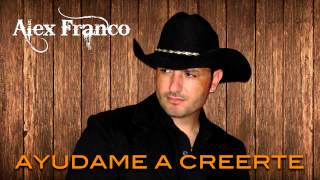 Alex Franco - Ayudame a creerte (audio)