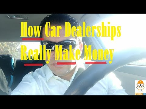 How Car Dealerships Really Make Money. How many ways do Car Dealers Profit?
