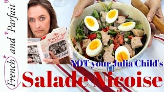 Oh My Baguette! Julia Child Was Wrong! The Real Nicoise Salad Recipe