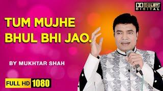 mukhtar shah - Tum mujhe bhool bhi jao.. Film -Didi with Nayna Sharma