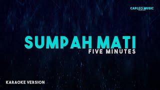 Download Five Minutes – Sumpah Mati (Karaoke Version)