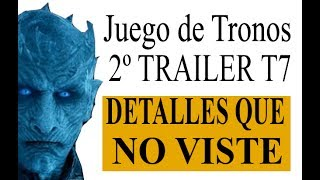¡DETALLES OCULTOS del 2 Trailer oficial de Juego de Tronos! Temporada 7