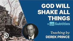 God Says: I Will Shake The Nations | Derek Prince With Subtitles