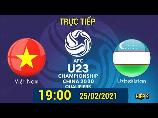 Trực Tiếp 🔴 U23 VIỆT NAM - U23 UZBEKISTAN | U23 Việt Nam Nâng Cup Vô Địch (H2)