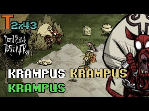 Krampus Krampus Krampus - Don't Starve Together - T2x43