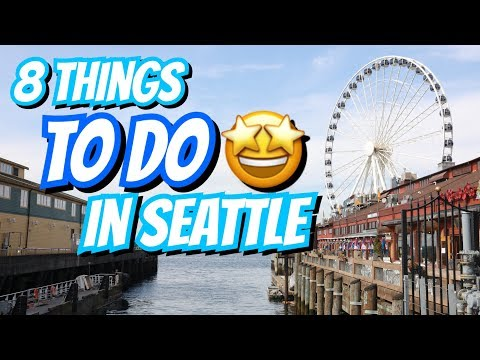 8 Things To Do in Seattle l Seattle Travel Guide l Seattle Aquarium l 2018 Travel Vlog