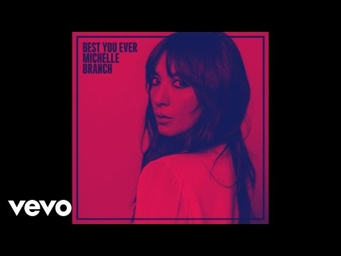 Michelle Branch  Best You Ever Audio