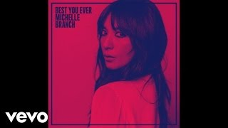 Michelle Branch - Best You Ever