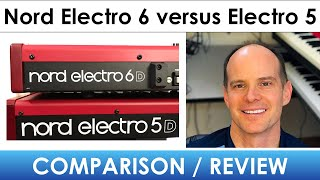 Nord Electro 6 Versus Electro 5 Comparison and Review