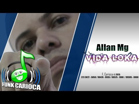 Mc Alan da Mg - Vida Loka (Web Cllipe Funk Carioca)