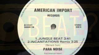 PARA NOISE - Jungle Beat - (American Import - Incantations Album)