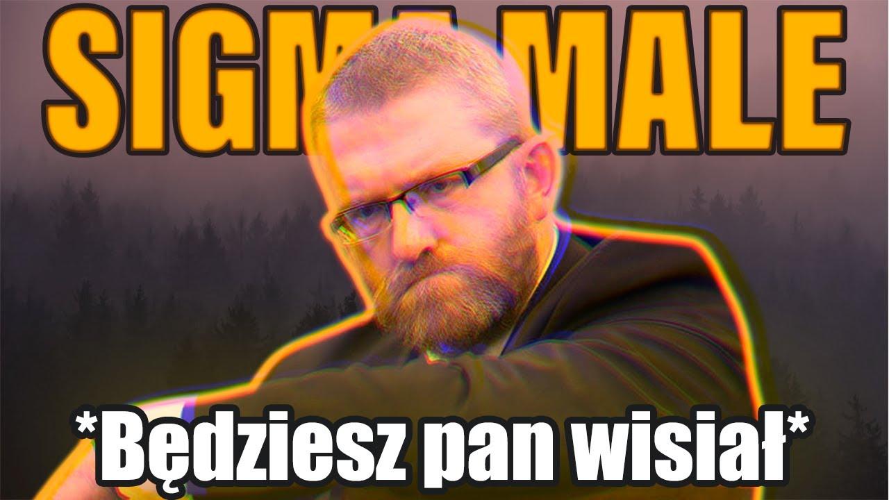 Sigma Male Grzegorz Braun
