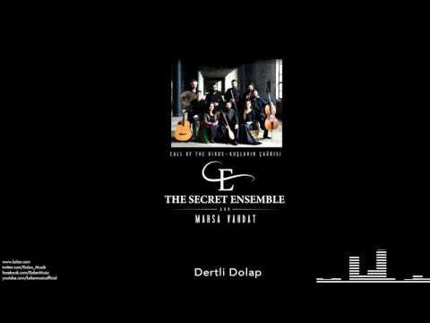 The Secret Ensemble  - Dertli Dolap  [Kuşların Çağrısı © 2016 Kalan Müzik ]