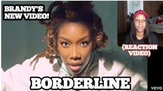 BRANDY BORDERLINE (REACTION VIDEO)