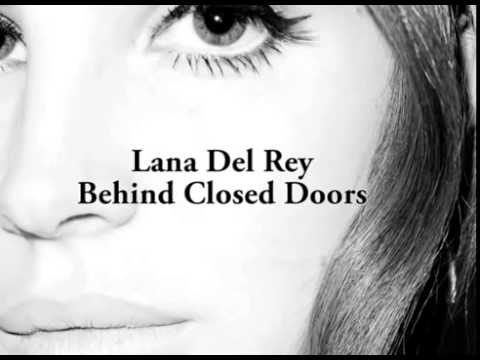 "Lana Del Rey - ""Behind Closed Doors (Final)."" Unreleased track, high quality"