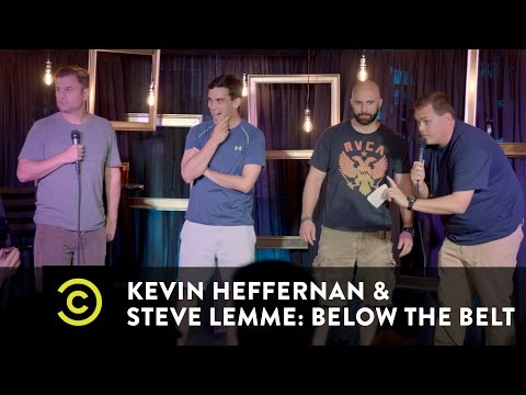 Kevin Heffernan & Steve Lemme: Below the Belt  Broken Lizard Trivia